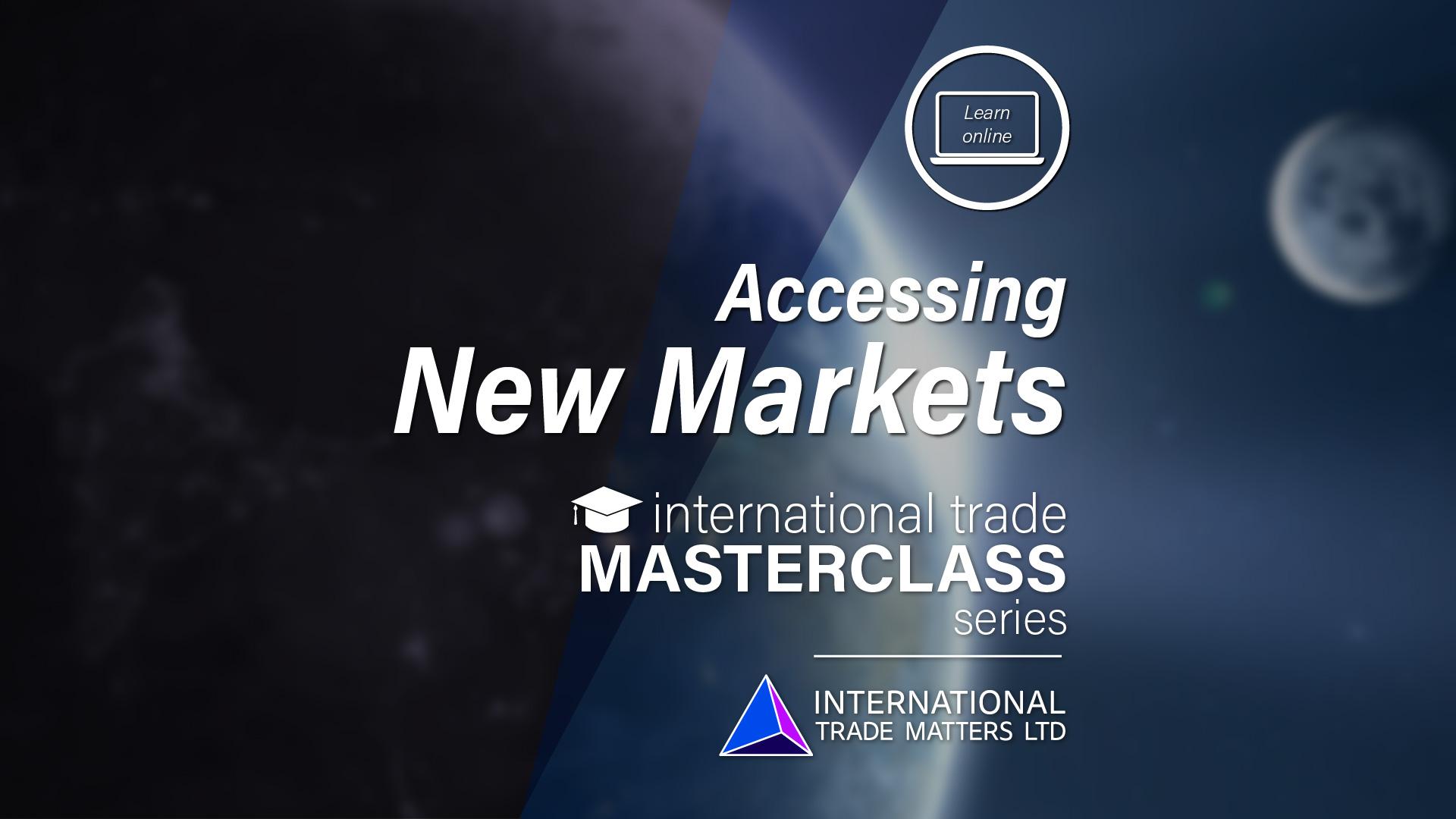 An International Trade Masterclass – Accessing New Markets