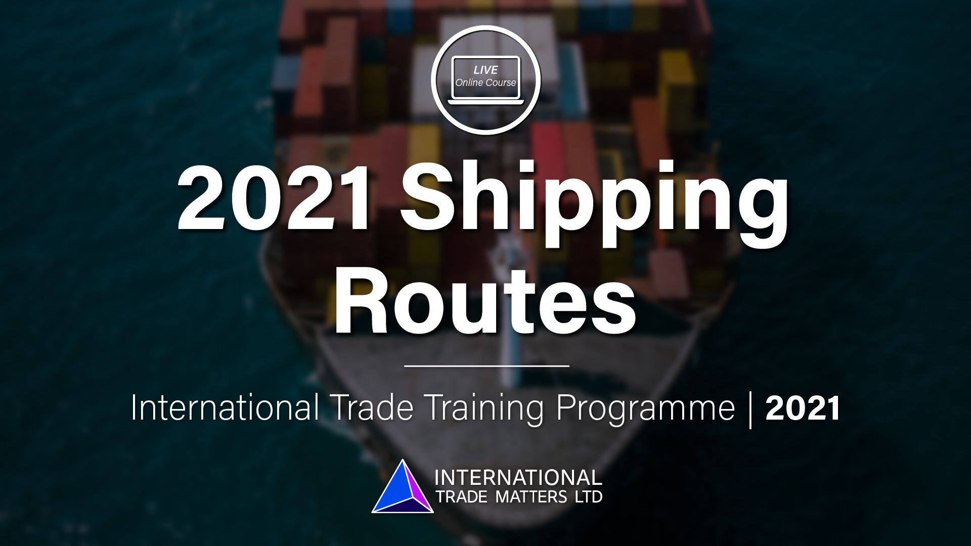2021 Shipping Routes – An Online Course