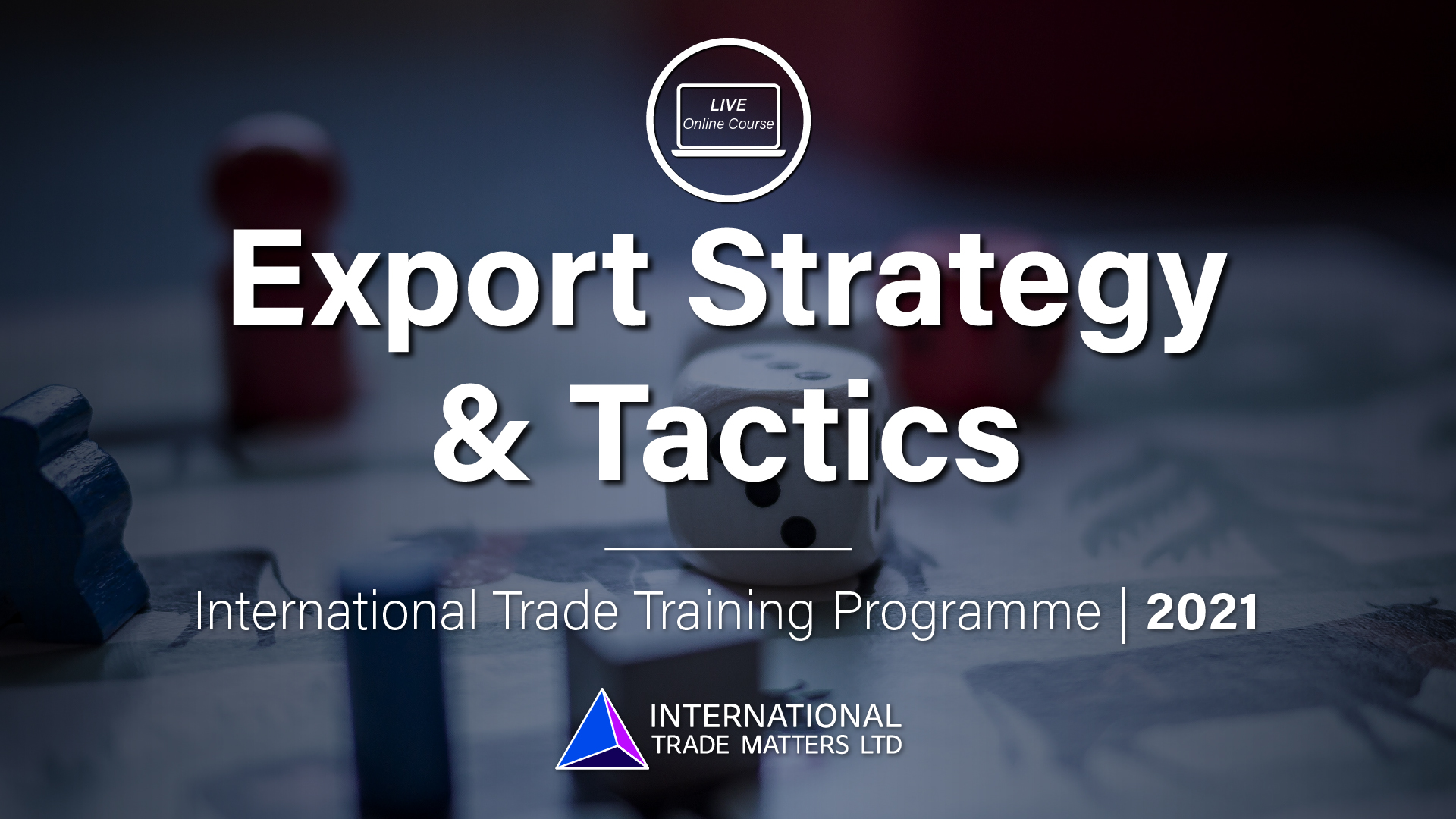 Export Strategy & Tactics – An Online Course