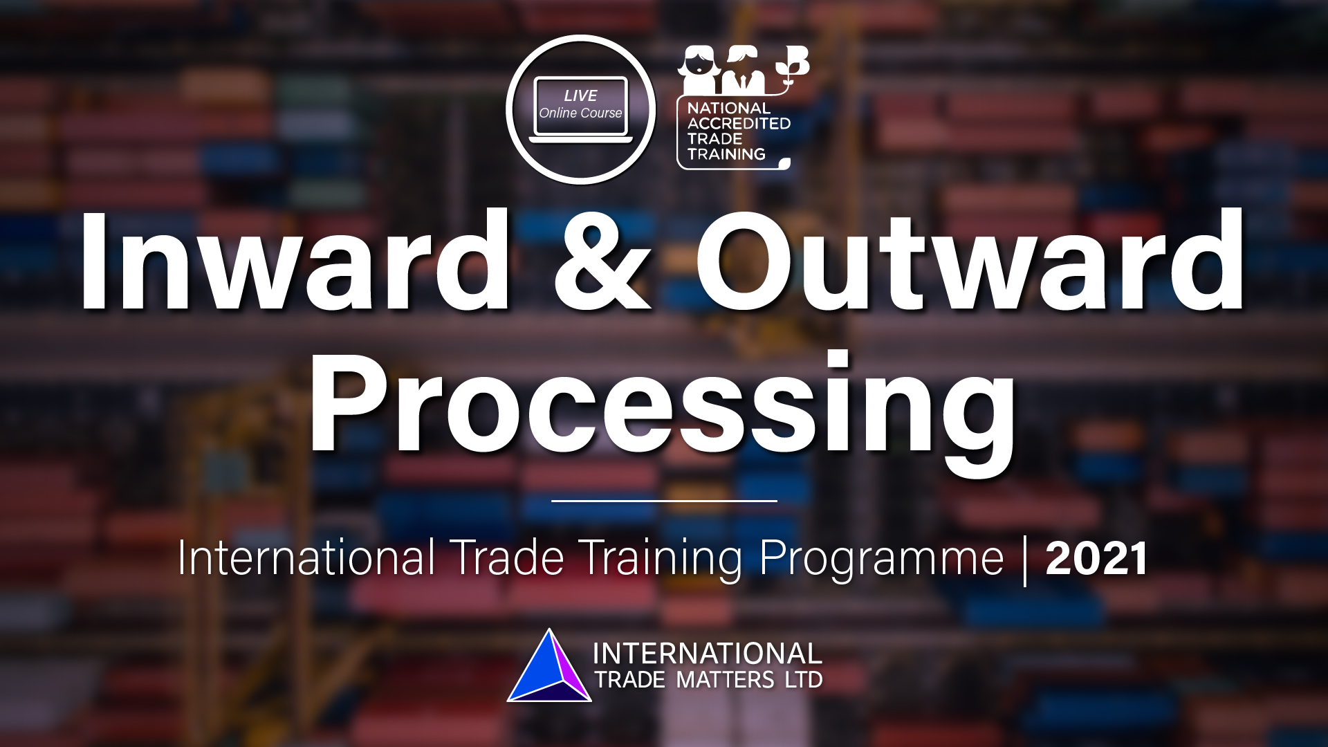 Inward & Outward Processing – An Online Course